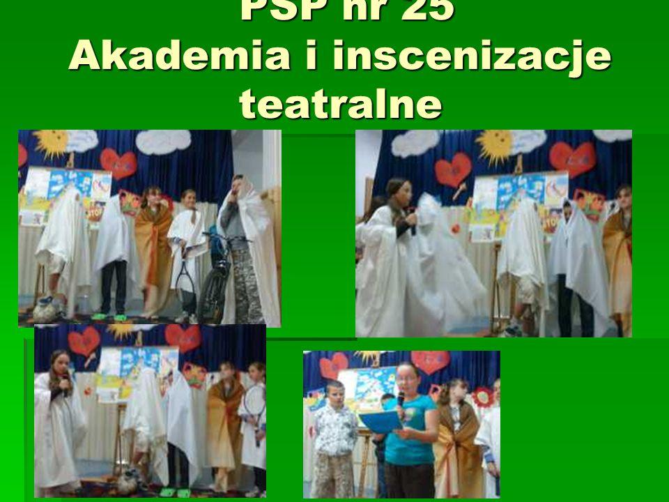 PSP nr 25 Akademia i inscenizacje teatralne PSP nr 25 Akademia i inscenizacje teatralne