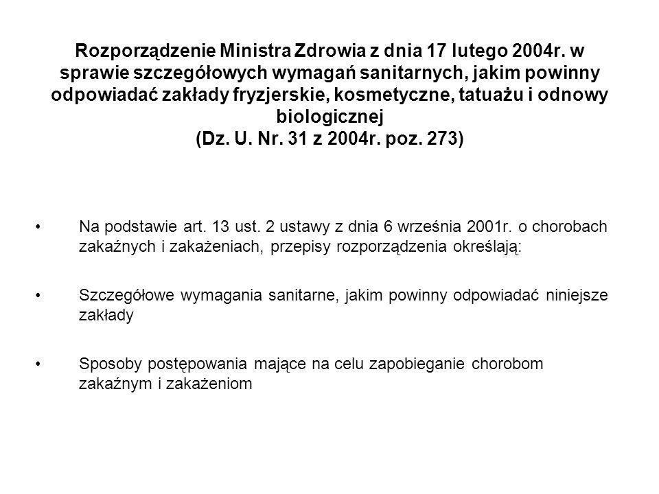 Rozporządzenie Ministra Zdrowia z dnia 17 lutego 2004r. w sprawie szczegółowych wymagań sanitarnych, jakim powinny odpowiadać zakłady fryzjerskie, kos