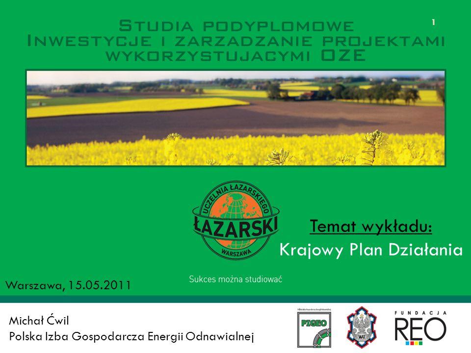 EU-27 (2020); elektroenergetyka Plany rządowe dla OZE określone KPD 22 34,3% w zużyciu energii elektrycznej INWESTYCJE I ZARZĄDZANIE PROJEKTAMI WYKORZYSTUJĄCYMI OZE Warszawa, 14.05.2011, Michał Ćwil, PIGEO