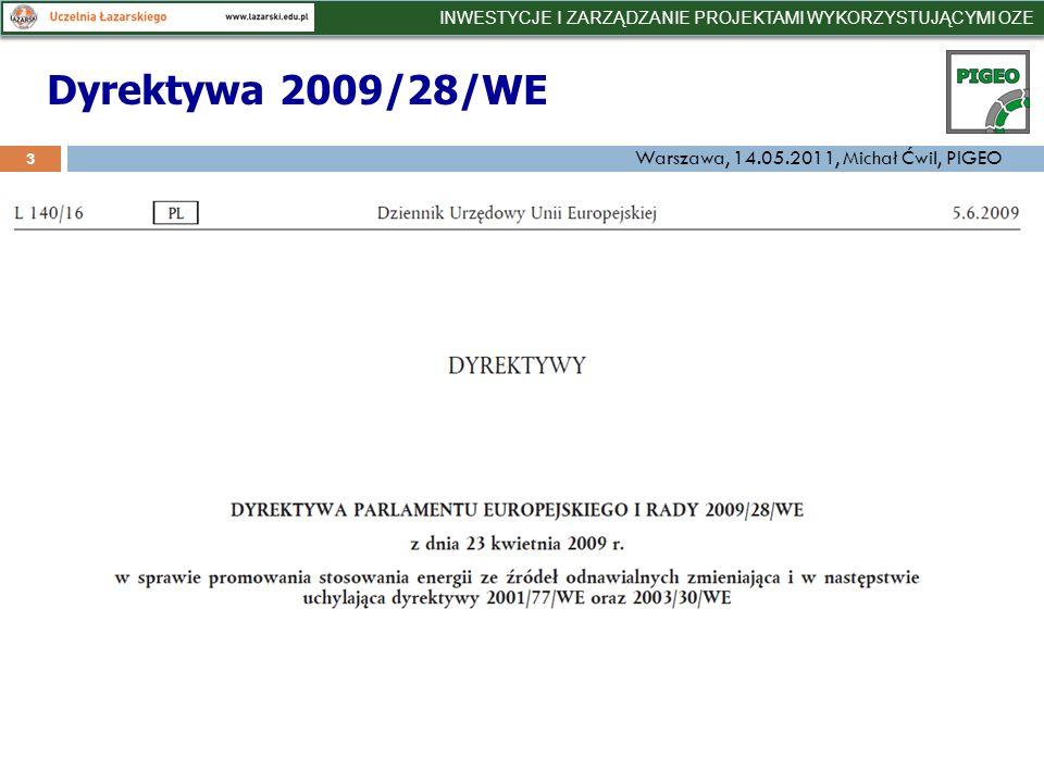 Harmonogram wdrażania dyrektywy 14 25 czerwca 2009: Dyrektywa weszła w życie 30 czerwca 2009: Komisja przedstawia szablon Krajowego Planu grudzień 2009: Komisja przedstawia kryteria zrównoważonego rozwoju dla biomasy i biopaliw grudzień 2009:Państwa członkowskie przedstawiają prognozę transferów energii z OZE w ramach mechanizmów współpracy 30 czerwca 2010: Państwa Członkowskie przedkładają do Komisji krajowe plany działań (Action Plan) – Polska nie wypełniła 5 grudnia 2010: zakończenie wdrażania dyrektywy (wprowa- dzenie regulacji na poziomie krajowym w formie ustaw i rozporządzeń – po konsultacjach) INWESTYCJE I ZARZĄDZANIE PROJEKTAMI WYKORZYSTUJĄCYMI OZE Warszawa, 14.05.2011, Michał Ćwil, PIGEO