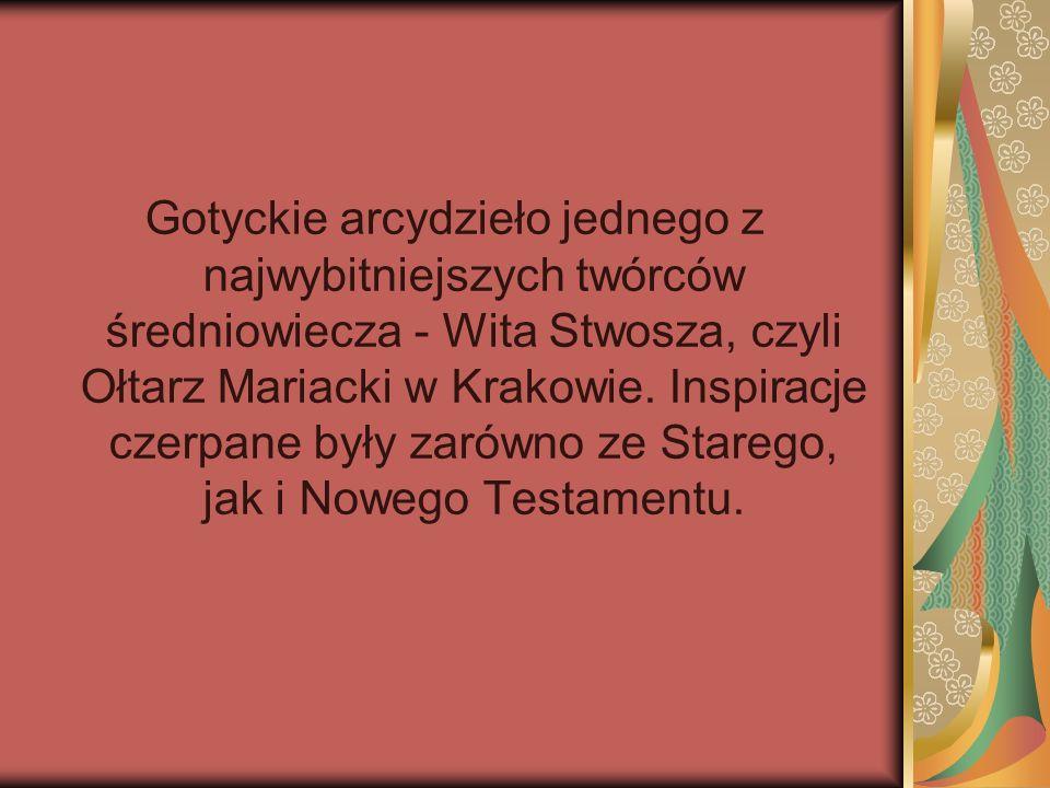 Gotyckie arcydzieło jednego z najwybitniejszych twórców średniowiecza - Wita Stwosza, czyli Ołtarz Mariacki w Krakowie. Inspiracje czerpane były zarów