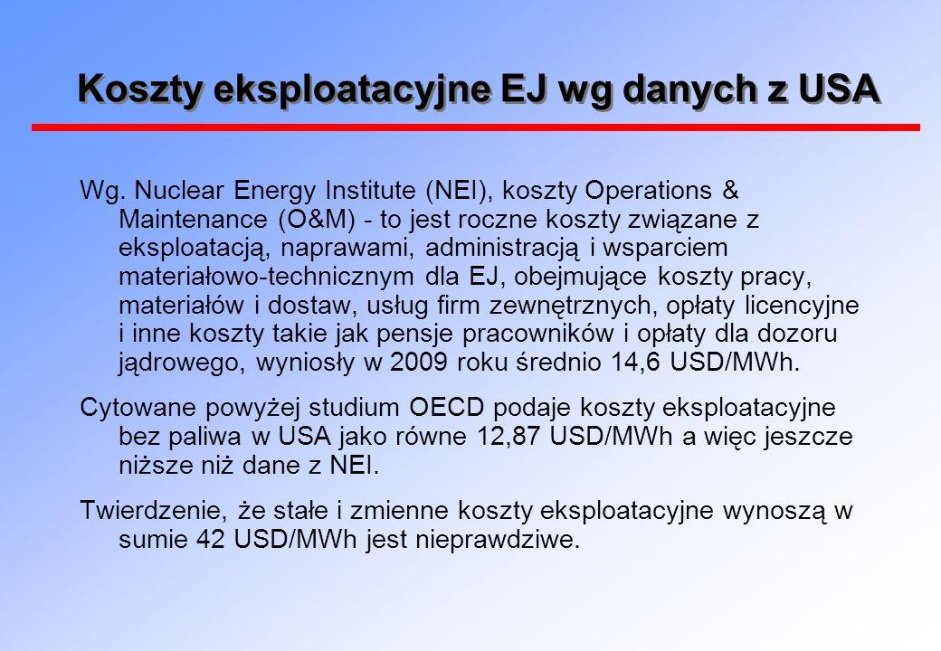 Koszty eksploatacyjne EJ wg danych z USA Wg. Nuclear Energy Institute (NEI), koszty Operations & Maintenance (O&M) - to jest roczne koszty związane z