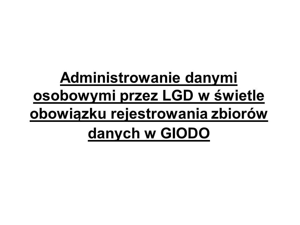 Administrowanie danymi osobowymi przez LGD w świetle obowiązku rejestrowania zbiorów danych w GIODO