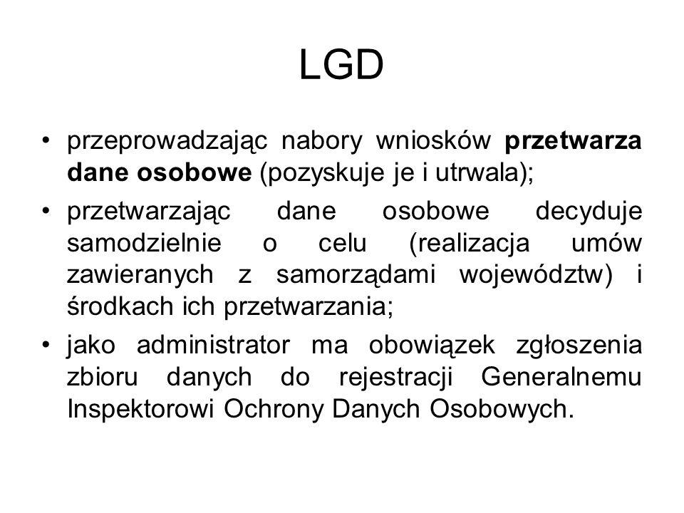LGD przeprowadzając nabory wniosków przetwarza dane osobowe (pozyskuje je i utrwala); przetwarzając dane osobowe decyduje samodzielnie o celu (realiza