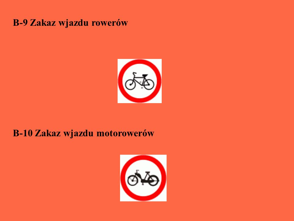 B-9 Zakaz wjazdu rowerów B-10 Zakaz wjazdu motorowerów