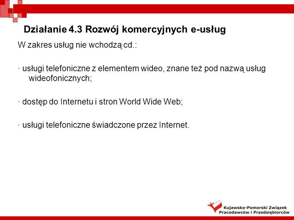 W zakres usług nie wchodzą cd.: · usługi telefoniczne z elementem wideo, znane też pod nazwą usług wideofonicznych; · dostęp do Internetu i stron World Wide Web; · usługi telefoniczne świadczone przez Internet.