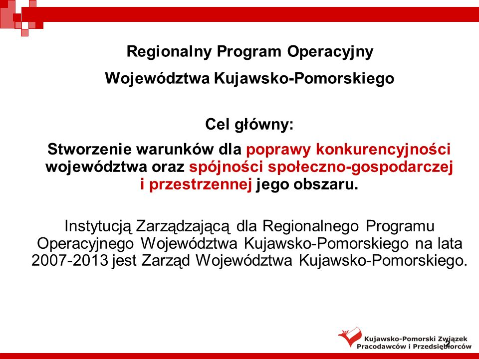 3 Osie priorytetowe RPO: 1.Rozwój infrastruktury technicznej 2.