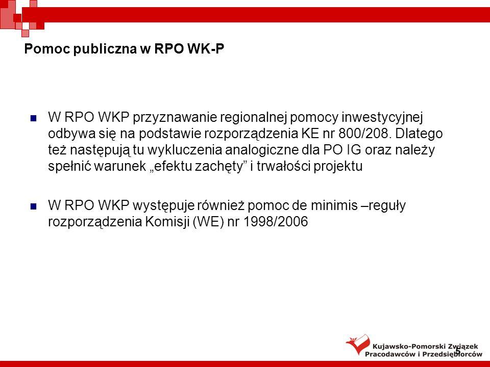 Pomoc publiczna w RPO WK-P W RPO WKP przyznawanie regionalnej pomocy inwestycyjnej odbywa się na podstawie rozporządzenia KE nr 800/208.