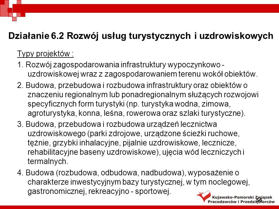 Działanie 6.2 Rozwój usług turystycznych i uzdrowiskowych Typy projektów : 1.