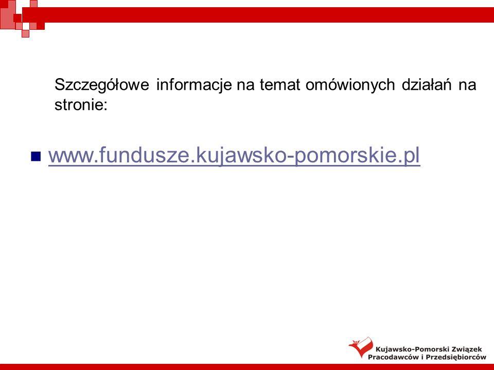 Szczegółowe informacje na temat omówionych działań na stronie: www.fundusze.kujawsko-pomorskie.pl