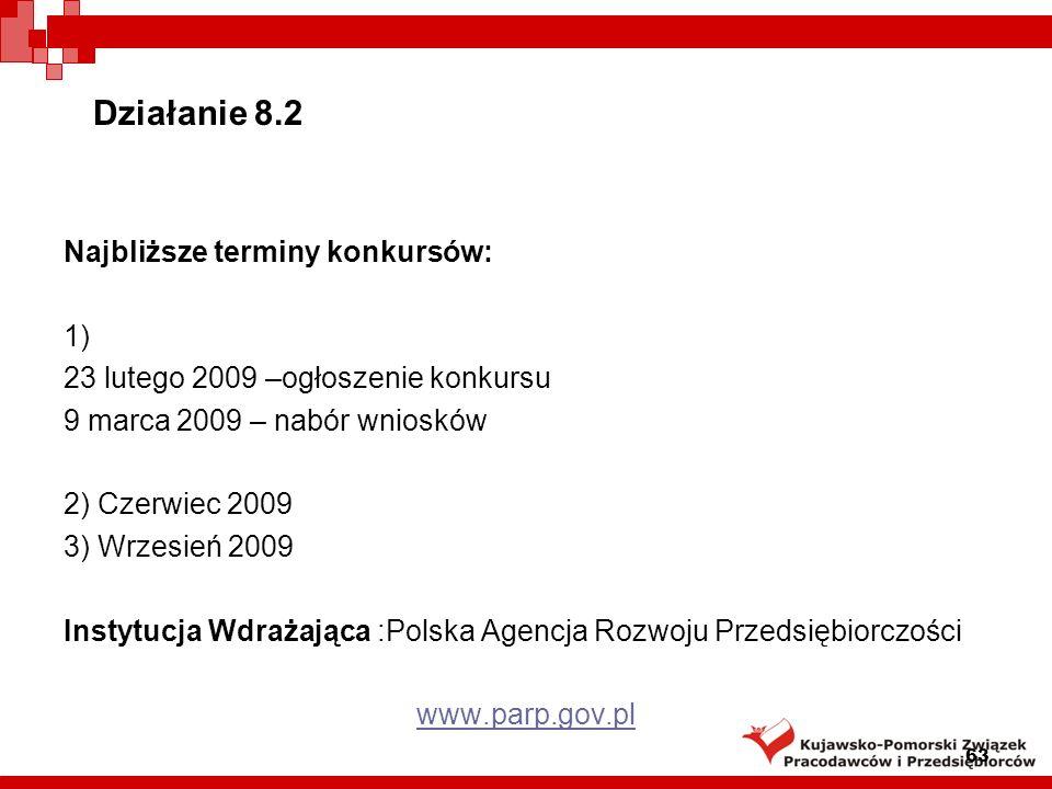 Działanie 8.4 Zapewnienie dostępu do Internetu na etapie ostatniej mili Podstawa prawna: rozporządzenie Ministra Spraw Wewnętrznych i Administracji z dnia 29 października 2008 r.