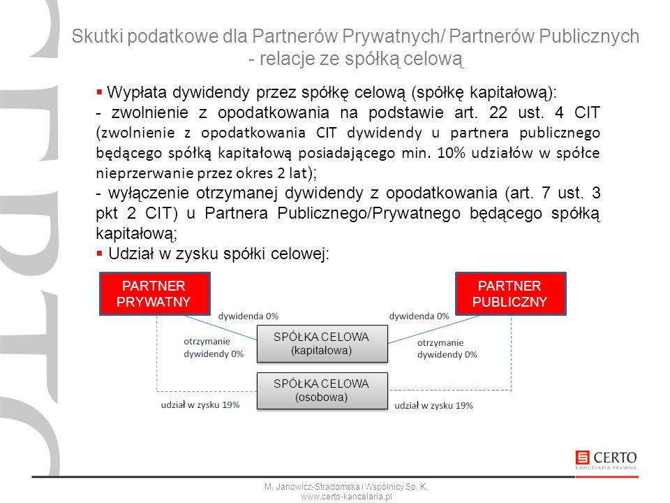 M. Janowicz-Stradomska i Wspólnicy Sp. K. www.certo-kancelaria.pl Wypłata dywidendy przez spółkę celową (spółkę kapitałową): - zwolnienie z opodatkowa