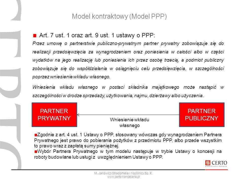 M. Janowicz-Stradomska i Wspólnicy Sp. K. www.certo-kancelaria.pl Art. 7 ust. 1 oraz art. 9 ust. 1 ustawy o PPP: Przez umowę o partnerstwie publiczno-