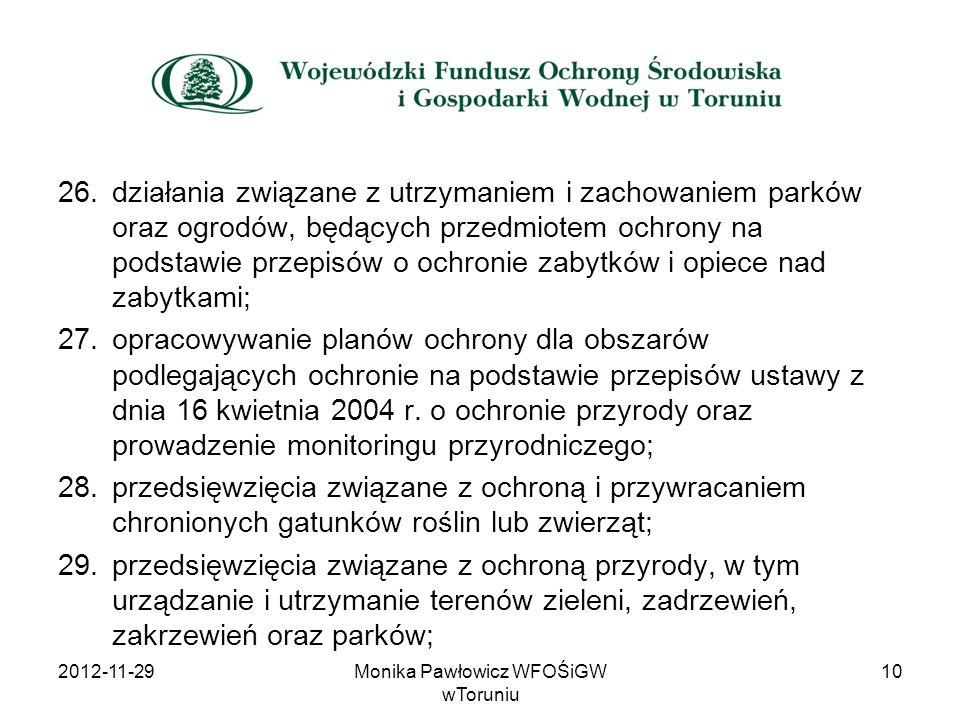 26.działania związane z utrzymaniem i zachowaniem parków oraz ogrodów, będących przedmiotem ochrony na podstawie przepisów o ochronie zabytków i opiec
