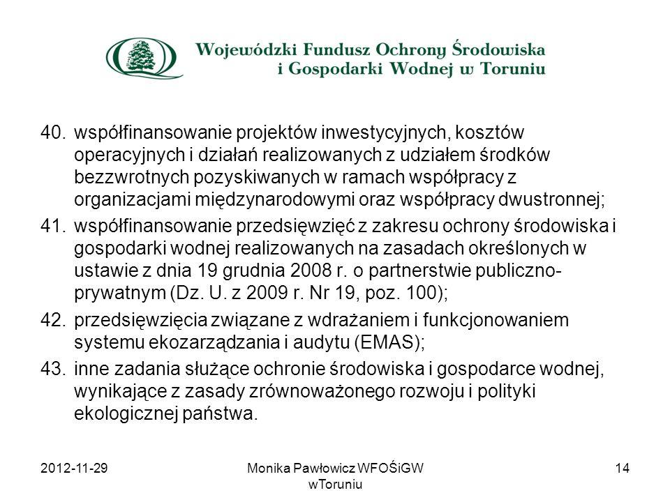 40.współfinansowanie projektów inwestycyjnych, kosztów operacyjnych i działań realizowanych z udziałem środków bezzwrotnych pozyskiwanych w ramach wsp