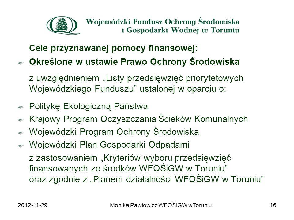 Cele przyznawanej pomocy finansowej: Określone w ustawie Prawo Ochrony Środowiska z uwzględnieniem Listy przedsięwzięć priorytetowych Wojewódzkiego Fu