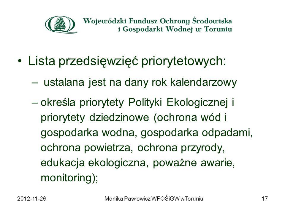 Lista przedsięwzięć priorytetowych: – ustalana jest na dany rok kalendarzowy –określa priorytety Polityki Ekologicznej i priorytety dziedzinowe (ochro