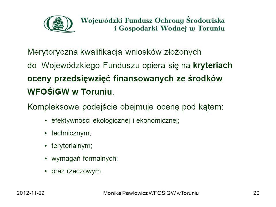 Merytoryczna kwalifikacja wniosków złożonych do Wojewódzkiego Funduszu opiera się na kryteriach oceny przedsięwzięć finansowanych ze środków WFOŚiGW w