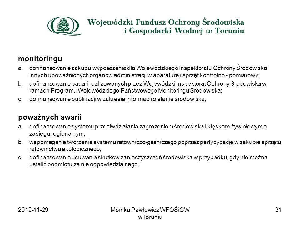 monitoringu a.dofinansowanie zakupu wyposażenia dla Wojewódzkiego Inspektoratu Ochrony Środowiska i innych upoważnionych organów administracji w apara