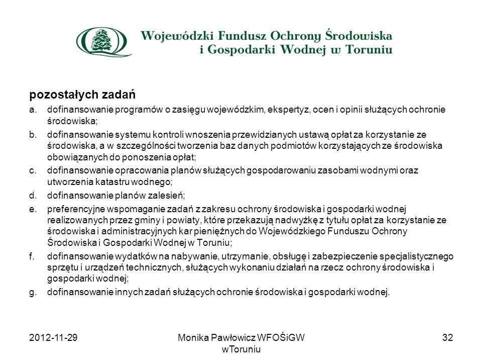 pozostałych zadań a.dofinansowanie programów o zasięgu wojewódzkim, ekspertyz, ocen i opinii służących ochronie środowiska; b.dofinansowanie systemu k
