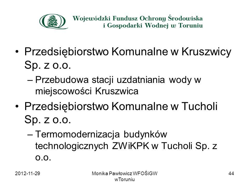 Przedsiębiorstwo Komunalne w Kruszwicy Sp. z o.o. –Przebudowa stacji uzdatniania wody w miejscowości Kruszwica Przedsiębiorstwo Komunalne w Tucholi Sp