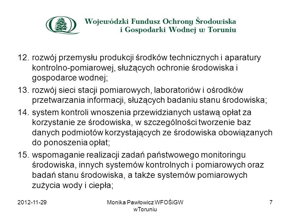 12.rozwój przemysłu produkcji środków technicznych i aparatury kontrolno-pomiarowej, służących ochronie środowiska i gospodarce wodnej; 13.rozwój siec