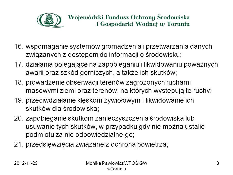 16.wspomaganie systemów gromadzenia i przetwarzania danych związanych z dostępem do informacji o środowisku; 17.działania polegające na zapobieganiu i
