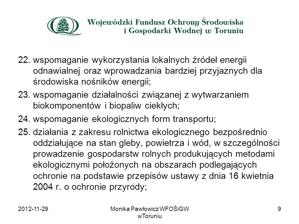 22.wspomaganie wykorzystania lokalnych źródeł energii odnawialnej oraz wprowadzania bardziej przyjaznych dla środowiska nośników energii; 23.wspomagan