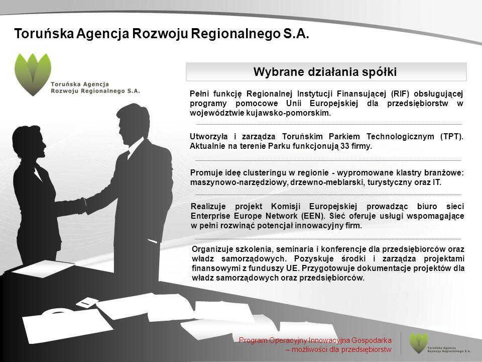 Toruńska Agencja Rozwoju Regionalnego S.A. Pełni funkcję Regionalnej Instytucji Finansującej (RIF) obsługującej programy pomocowe Unii Europejskiej dl
