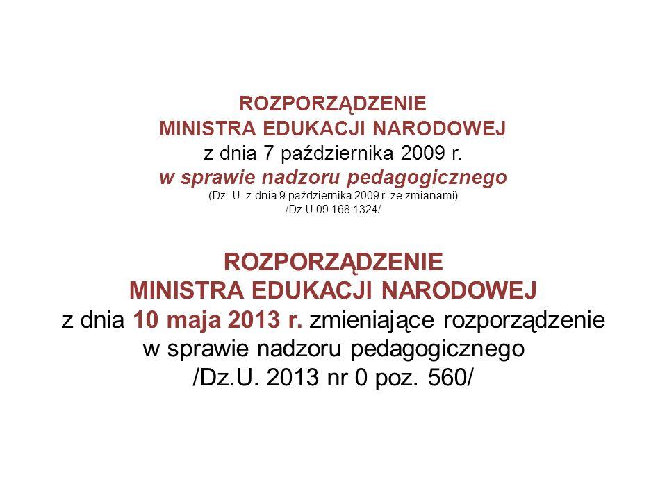 ROZPORZĄDZENIE MINISTRA EDUKACJI NARODOWEJ z dnia 7 października 2009 r. w sprawie nadzoru pedagogicznego (Dz. U. z dnia 9 października 2009 r. ze zmi