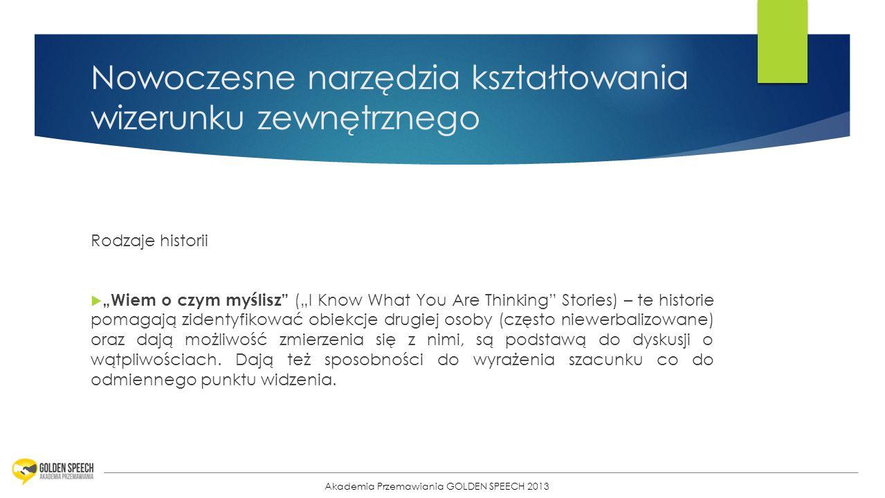 13 Nowoczesne narzędzia kształtowania wizerunku zewnętrznego Rodzaje historii Wiem o czym myślisz (I Know What You Are Thinking Stories) – te historie