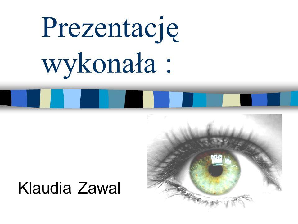 Prezentację wykonała : Klaudia Zawal