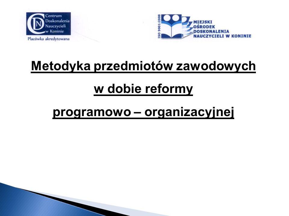 Reforma programowa wprowadza korelację kształcenia ogólnego z kształceniem zawodowym obejmującym także kompetencje kluczowe.