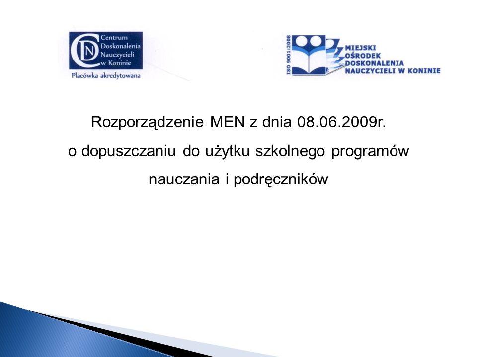 Rozporządzenie MEN z dnia 08.06.2009r. o dopuszczaniu do użytku szkolnego programów nauczania i podręczników