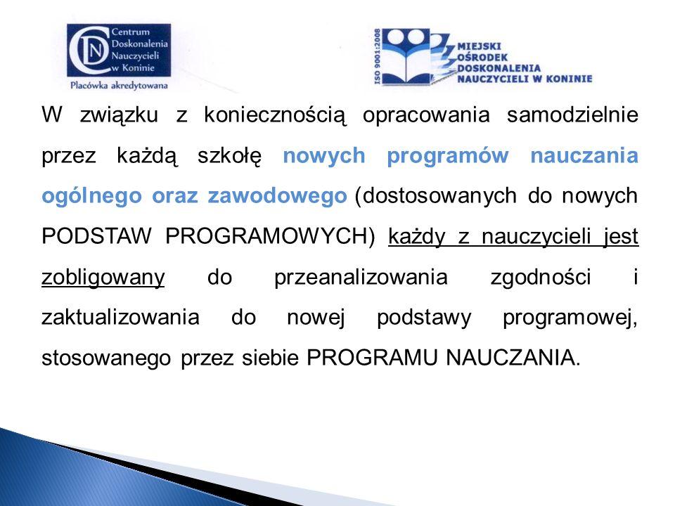 W związku z koniecznością opracowania samodzielnie przez każdą szkołę nowych programów nauczania ogólnego oraz zawodowego (dostosowanych do nowych POD