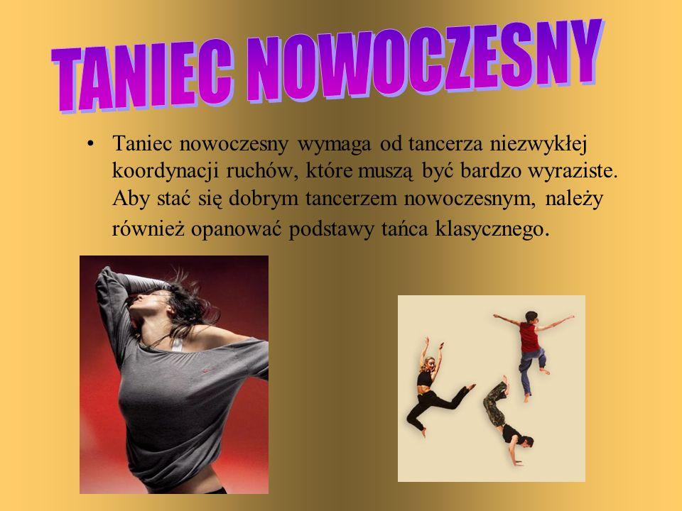 Taniec nowoczesny wymaga od tancerza niezwykłej koordynacji ruchów, które muszą być bardzo wyraziste. Aby stać się dobrym tancerzem nowoczesnym, należ