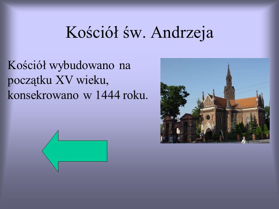Kościół św. Andrzeja Kościół wybudowano na początku XV wieku, konsekrowano w 1444 roku.