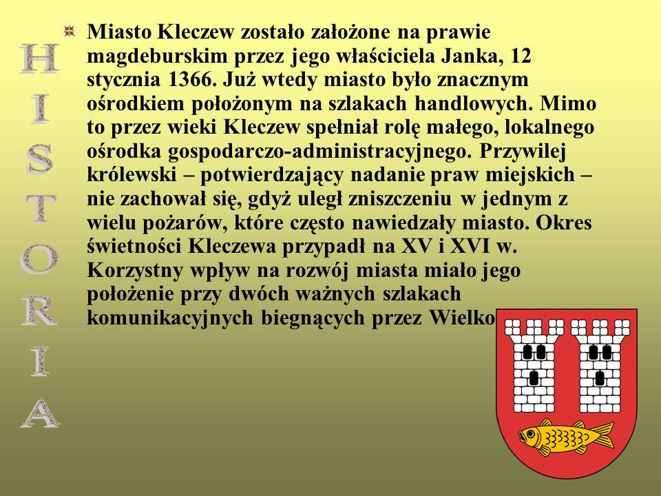 Miasto Kleczew zostało założone na prawie magdeburskim przez jego właściciela Janka, 12 stycznia 1366. Już wtedy miasto było znacznym ośrodkiem położo