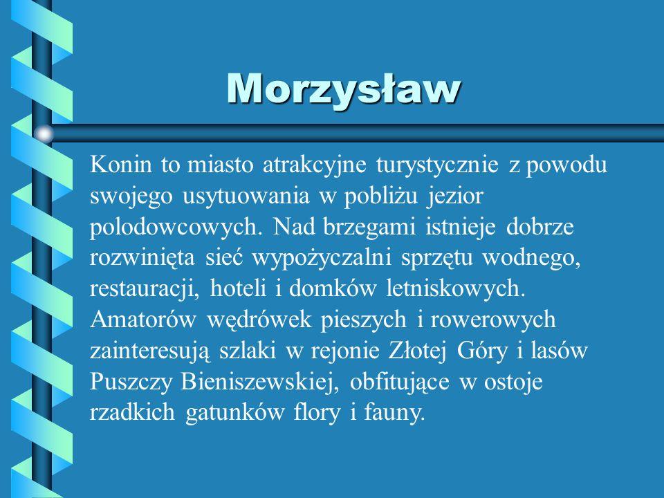 Morzysław Konin to miasto atrakcyjne turystycznie z powodu swojego usytuowania w pobliżu jezior polodowcowych. Nad brzegami istnieje dobrze rozwinięta