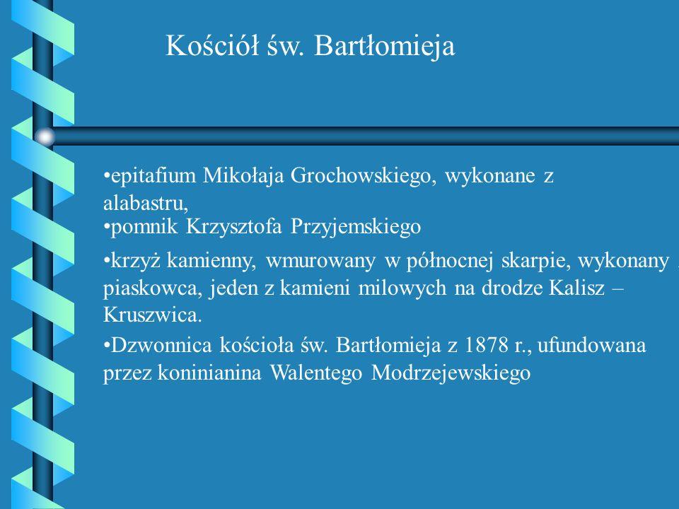 epitafium Mikołaja Grochowskiego, wykonane z alabastru, Kościół św. Bartłomieja pomnik Krzysztofa Przyjemskiego krzyż kamienny, wmurowany w północnej