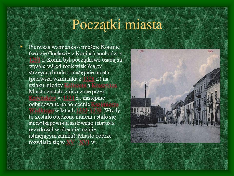 Początki miasta Pierwsza wzmianka o mieście Koninie (wójcie Gosławie z Konina) pochodzi z 1293 r. Konin był początkowo osadą na wyspie wśród rozlewisk