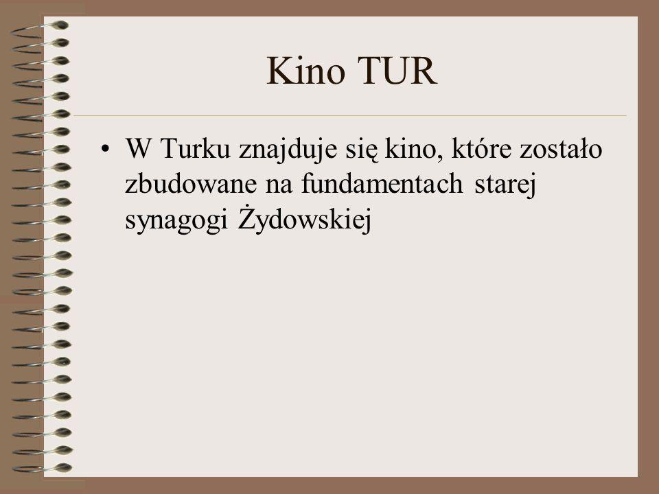 Kino TUR W Turku znajduje się kino, które zostało zbudowane na fundamentach starej synagogi Żydowskiej