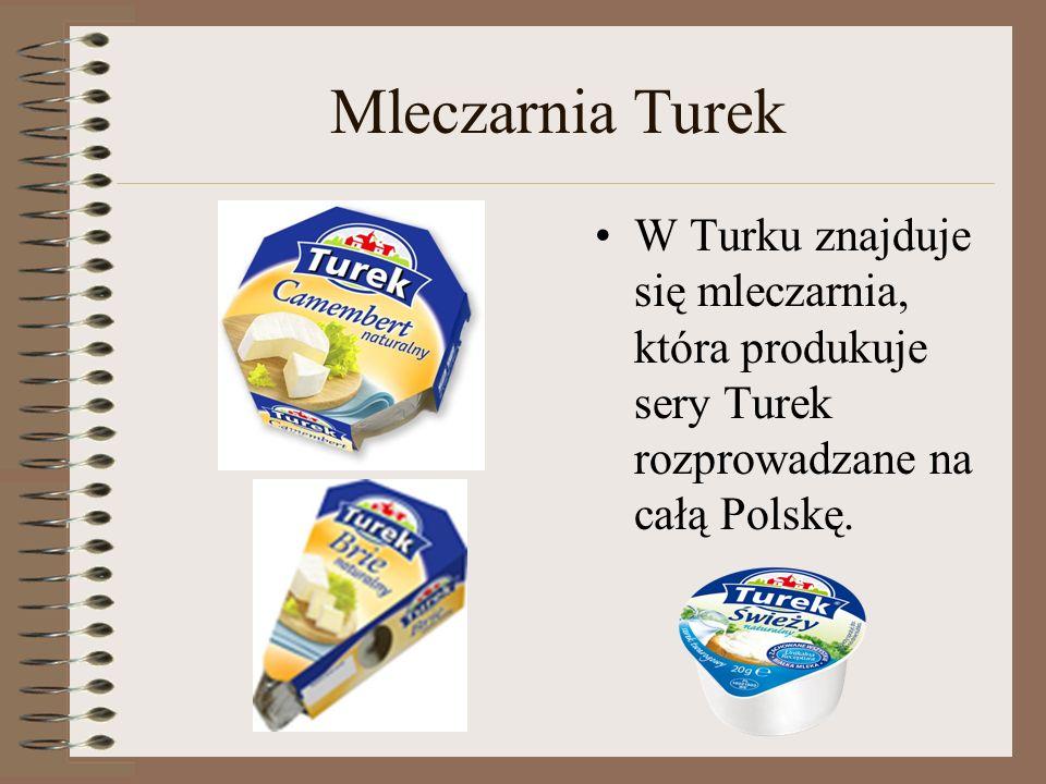 Mleczarnia Turek W Turku znajduje się mleczarnia, która produkuje sery Turek rozprowadzane na całą Polskę.