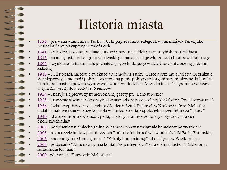 Historia miasta 1136 – pierwsza wzmianka o Turku w bulli papieża Innocentego II, wymieniająca Turek jako posiadłość arcybiskupów gnieźnieńskich1136 13