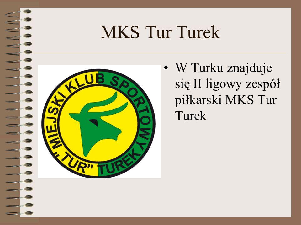 MKS Tur Turek W Turku znajduje się II ligowy zespół piłkarski MKS Tur Turek