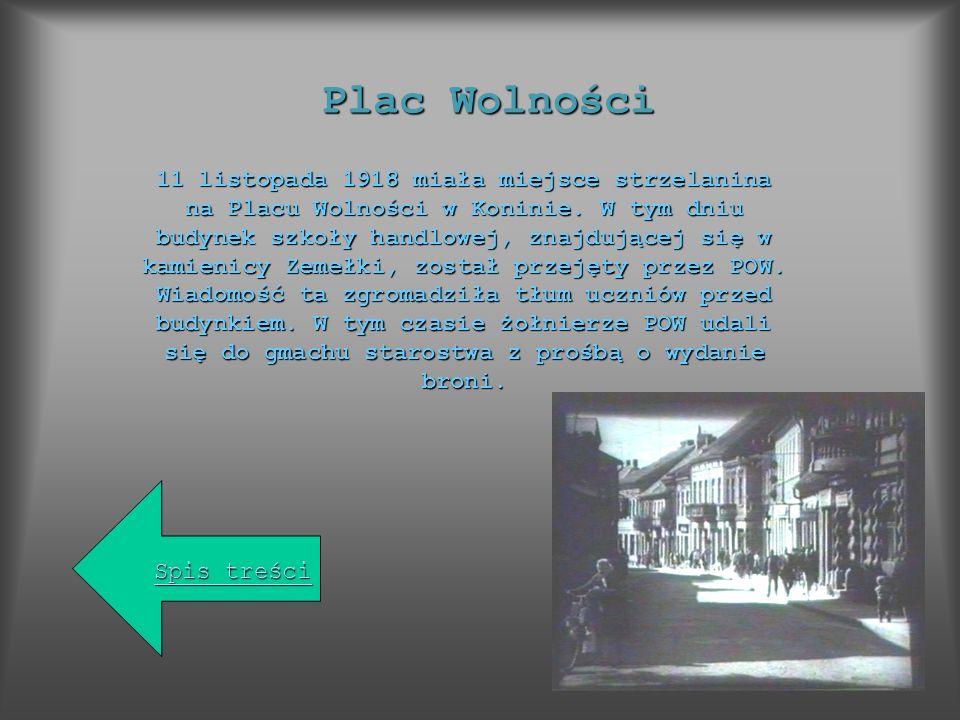 Plac Wolności 11 listopada 1918 miała miejsce strzelanina na Placu Wolności w Koninie. W tym dniu budynek szkoły handlowej, znajdującej się w kamienic