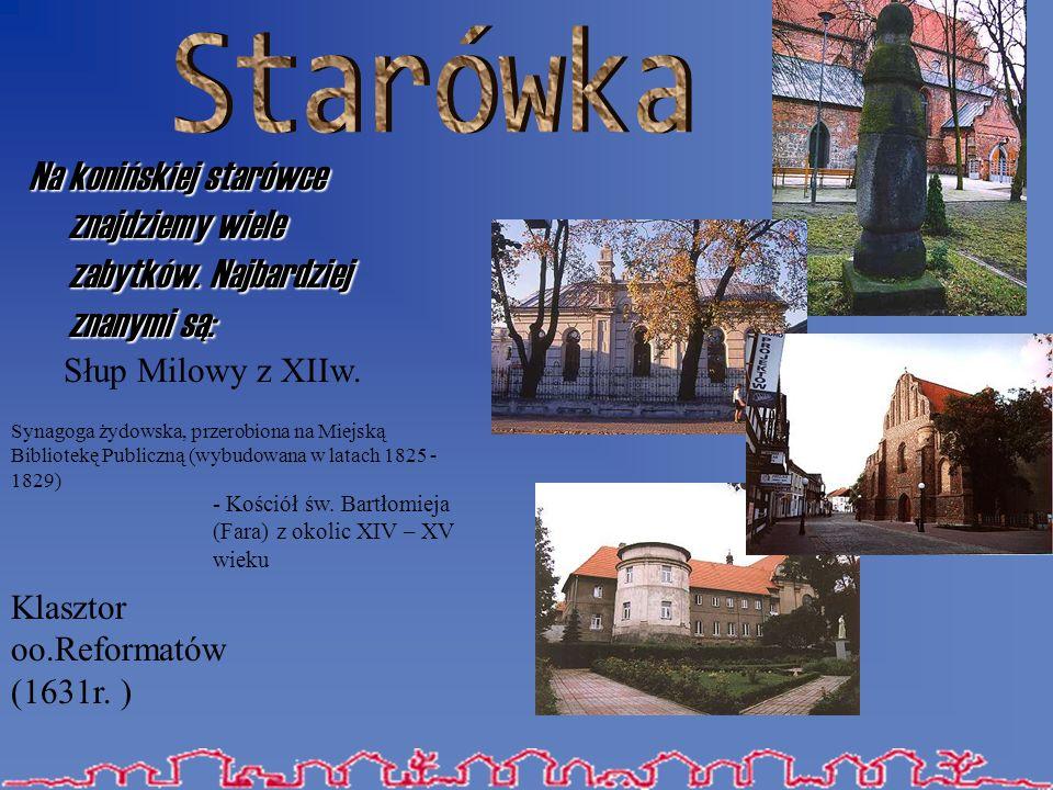 Na konińskiej starówce znajdziemy wiele zabytków.Najbardziej znanymi są: Słup Milowy z XIIw.