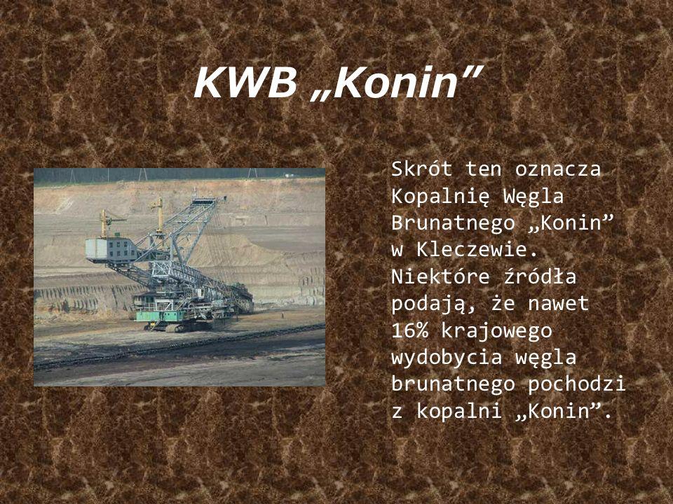 KWB Konin Skrót ten oznacza Kopalnię Węgla Brunatnego Konin w Kleczewie.