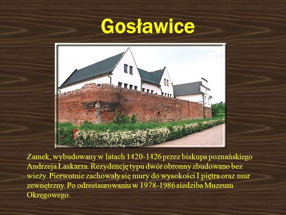 Gosławice Zamek, wybudowany w latach 1420-1426 przez biskupa poznańskiego Andrzeja Łaskarza. Rezydencję typu dwór obronny zbudowano bez wieży. Pierwot