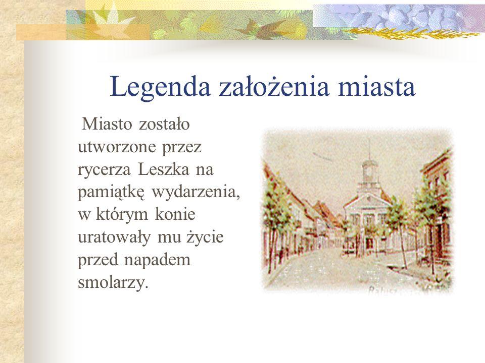 Legenda założenia miasta Miasto zostało utworzone przez rycerza Leszka na pamiątkę wydarzenia, w którym konie uratowały mu życie przed napadem smolarz